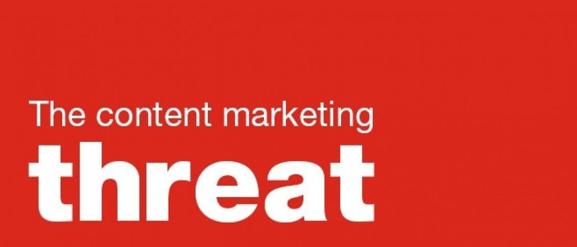The content marketing threat