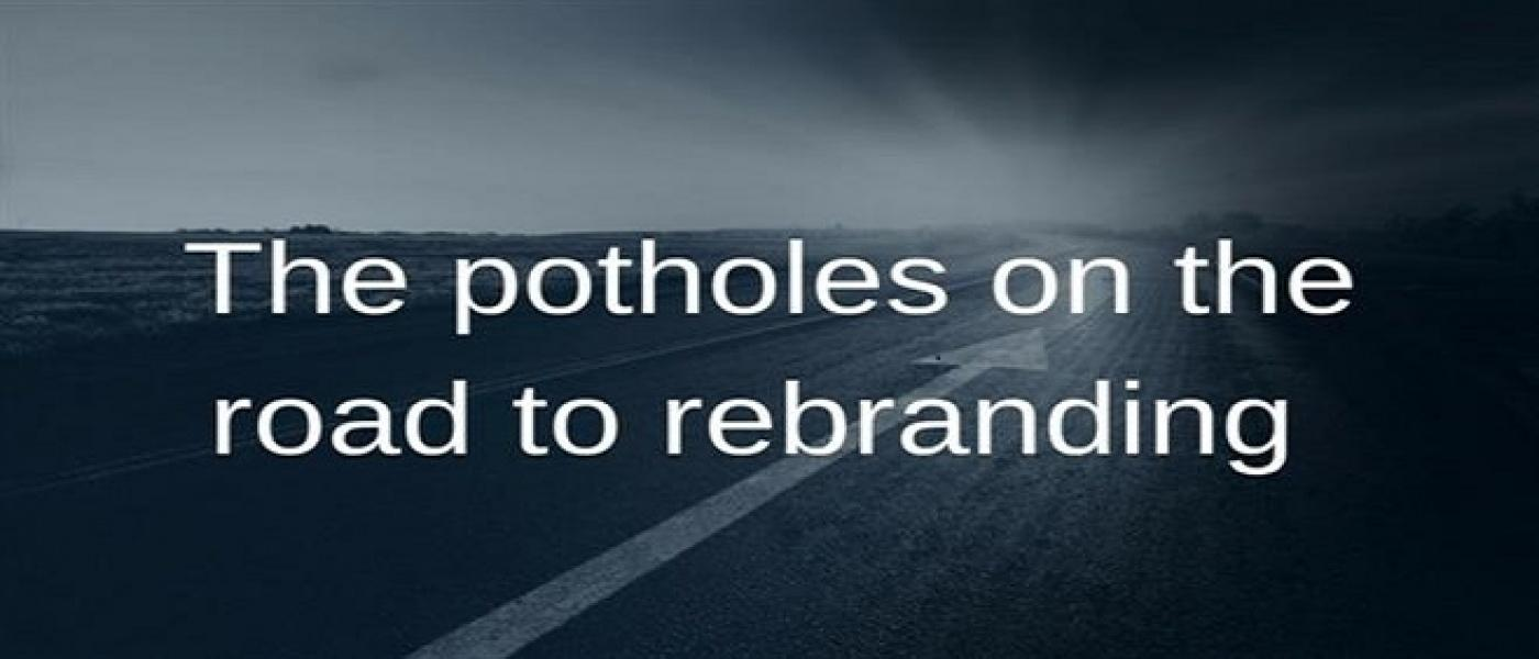 potholes on the road to rebranding